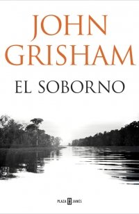 El autor favorito de América, John Grisham, regresa con el intrigante thriller