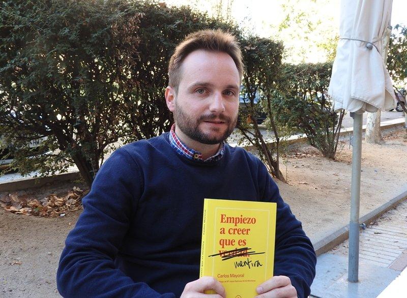 """Entrevista a Carlos Mayoral, autor de """"Empiezo a creer que es mentira"""""""