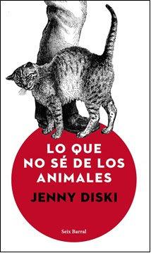 Seix Barral publica \'Lo que no sé de los animales\' de Jenny Diski