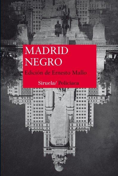 Se presenta en la Feria de Editoriales y Librerías de Madrid la antología de relatos \'Madrid Negro\'