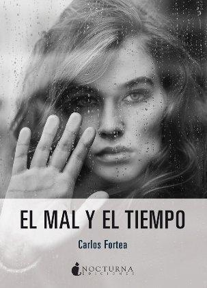 Carlos Fortea publica su segunda novela policiaca en Nocturna Ediciones, \'El mal y el tiempo\'