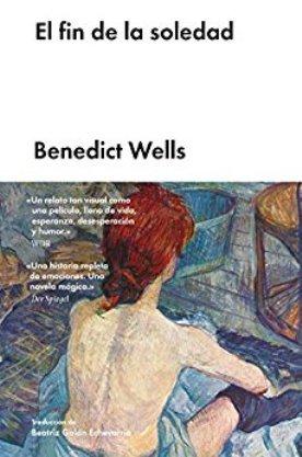 Malpaso publica \'El fin de la soledad\' de Benedict Wells, la novela que está batiendo récords de ventas en Alemania