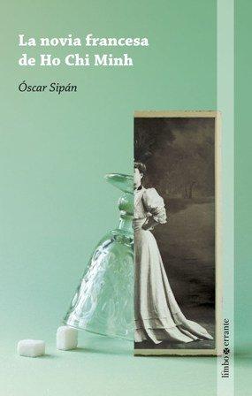 'La novia francesa de Ho Chi Minh', de Oscar Sipán