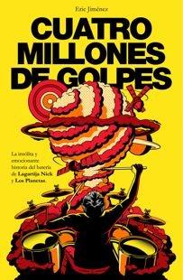\'Cuatro millones de golpes\', la insólita historia del Eric Jiménez, el batería de Los Planetas