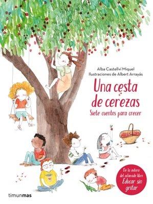 Timunmas publica \'Una cesta de cerezas\', de Alba Castellví