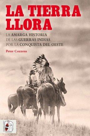 \'La tierra llora\', la amarga historia de las Guerras Indias por la Conquista del Oeste
