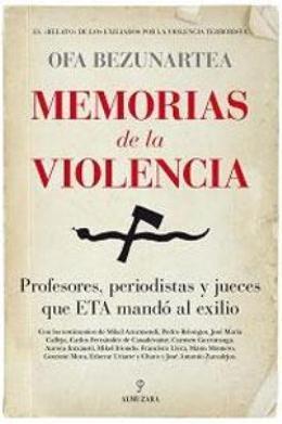 \'Memorias de la violencia: profesores, periodistas y jueces que ETA mandó al exilio\', de Ofa Bezunartea