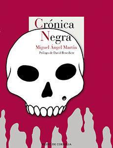 La última obra de Miguel Ángel Martín indaga en las sombras de las páginas de sucesos