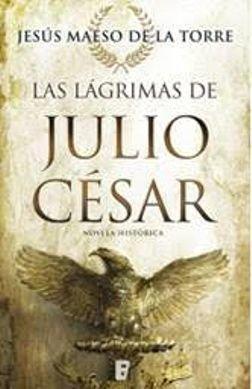 \'Las lágrimas de Julio César\', la nueva novela histórica de Jesús Maeso de la Torre