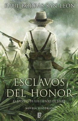 Raúl Borrás San León publica \'Esclavos del honor\', sobre los supervivientes de Baler