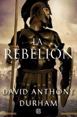 \'La rebelión\', la nueva novela de David Anthony Durham sobre el legendario gladiador Espartaco