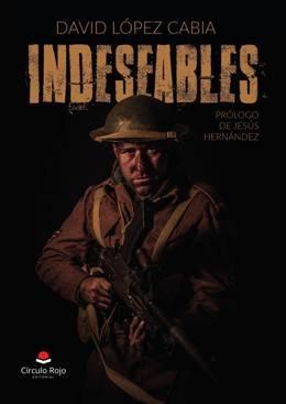 \'Indeseables\', novela bélica de la Segunda Guerra Mundial, de David López Cabia