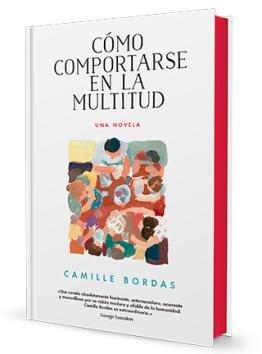 Con \'Cómo comportarse en la multitud\', la escritora francesa Camille Bordas se ha convertido en un auténtico fenómeno en los Estados Unidos