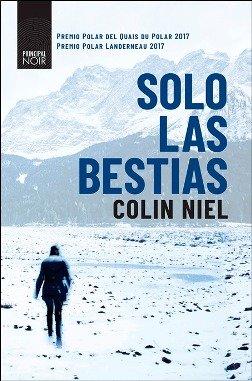 \'Solo las bestias\', de Colin Niel, una de las voces más prometedoras del noir rural en Francia