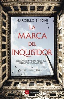 \'La marca del inquisidor\' de Marcello Simoni, un thriller histórico que te dejará aplastado