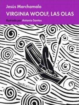 Jesús Marchamalo publica en cómic la semblanza de la Virginia Woolf, de las olas