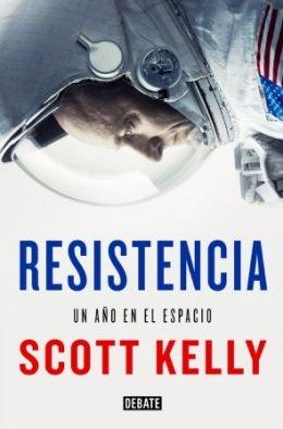 El astronauta de la NASA, Scott Kelly, narra en \'Resistencia\' su experiencia de un año en el espacio
