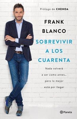 El presentador Frank Blanco publica el libro \'Sobrevivir a los cuarenta\', lo mejor está por llegar