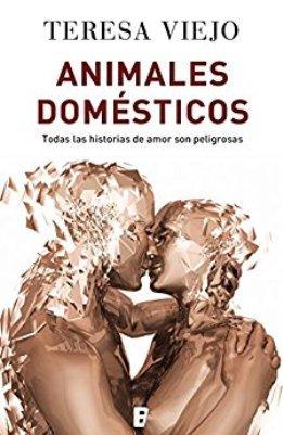 """Animales domésticos"", de Teresa Viejo"