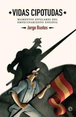 España un país de empecinados, nos los cuenta Jorge Bustos en su libro \
