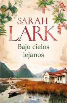 La escritora alemana Sarah Lark regresa con una nueva novela sobre Nueva Zelanda y los maoríes