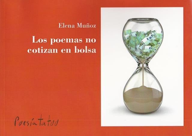 """""""Los poemas no cotizan en bolsa"""", de Elena Muñoz"""