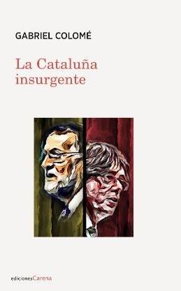 \'La Cataluña insurgente\', de Gabriel Colomé