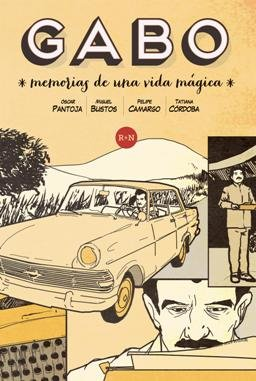 En el día en que cumpliría 91 años Gabriel García Márquez, llega el cómic \'Gabo. Memorias de una vida mágica\'