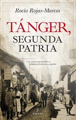 Tánger, una ciudad imprescindible en la historia y la literatura española