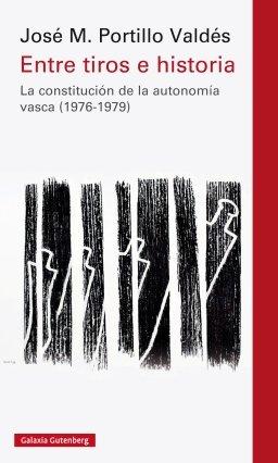 \'Entre tiros e historia. La constitución de la autonomía vasca (1976-1979), la historia de un estatuto de primera