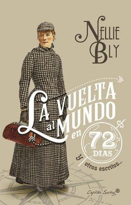 Se reedita el libro de viajes \'La vuelta al mundo en 72 días y otros escritos\', de Nellie Bly