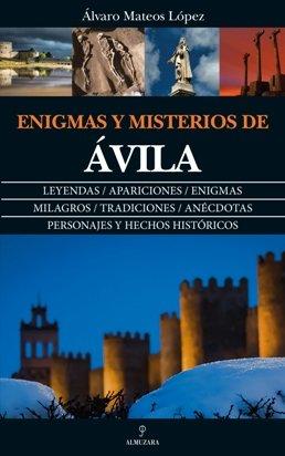 Se presenta \'Enigmas y misterios de Ávila\', de Álvaro Mateos López