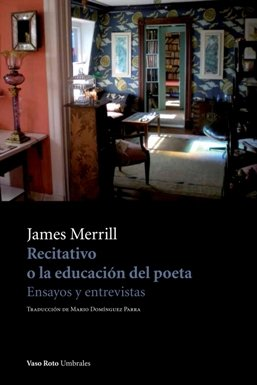 James Merrill: \'Recitativo, o la educación del poeta. Ensayos y entrevistas\'