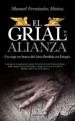\'El Grial de la Alianza\', el libro que desvela un misterio que lleva oculto más de tres mil años