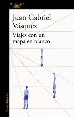 Juan Gabriel Vásquez: \'Viajes con un mapa en blanco\'