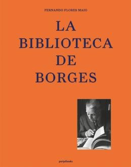 \'La biblioteca de Borges\', un libro de fotografías de la biblioteca del autor de \'El Aleph\'