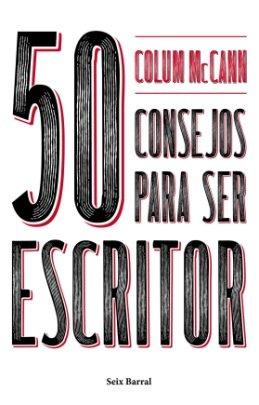 Llega a nuestras librerías \'50 consejos para ser escritor\', de Colum McCann