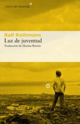 \'Luz de juventud\', una de las mejores novelas del autor de \'Morir en primavera\', Ralf Rothmann