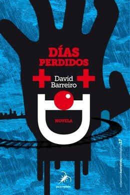 \'Días perdidos\', la nueva novela negra de David Barreiro