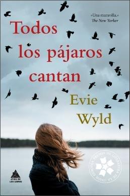 \'Todos los pájaros cantan\', de Evie Wyld, una estremecedora historia donde los fantasmas del pasado se niegan a permanecer ocultos