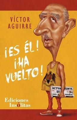 ¡Franco ha vuelto!, se le escucha gritar desde ultratumba a Carlos Arias Navarro, lo cuenta Víctor Aguirre en \'¡ES ÉL! ¡HA VUELTO!\'
