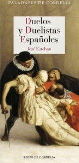José Esteban nos recuerda  en \'Duelos y duelistas españoles\' los duelos de los escritores aficionados a estas lides