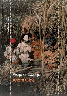 \'Viaje al Congo\', de André Gide, el libro que provocó una verdadera convulsión social en Francia