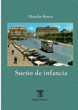 \'Sueño de Infancia\', de Moncho Rouco, a medio camino entre las memorias y los relatos de aventuras