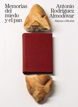 Antonio Rodríguez Almodóvar: \'Memorias del miedo y el pan\'