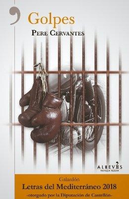\'Golpes\', la nueva novela negra de Pere Cervantes basada en hechos reales