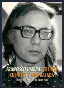 \'Treinta cuentos y una balada\', recopilación de los cuentos inéditos de Francisco Umbral