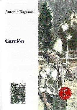 'Carrión', de Antonio Daganzo