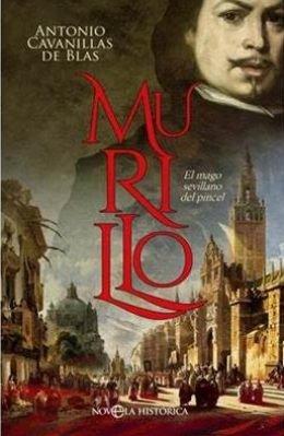 Antonio Cavanillas de Blas publica \'Murillo\', una novela intimista sobre el genial pintor en el IV centenario de su nacimiento