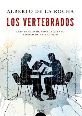 \'Los vertebrados\', de Alberto de la Rocha, novela sobre un manuscrito perdido de Santiago Ramón y Cajal